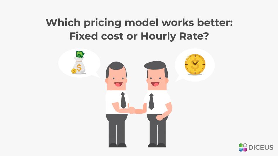 Fixed price vs Hourly fee | Diceus
