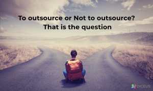 For or against outsourcing | Diceus