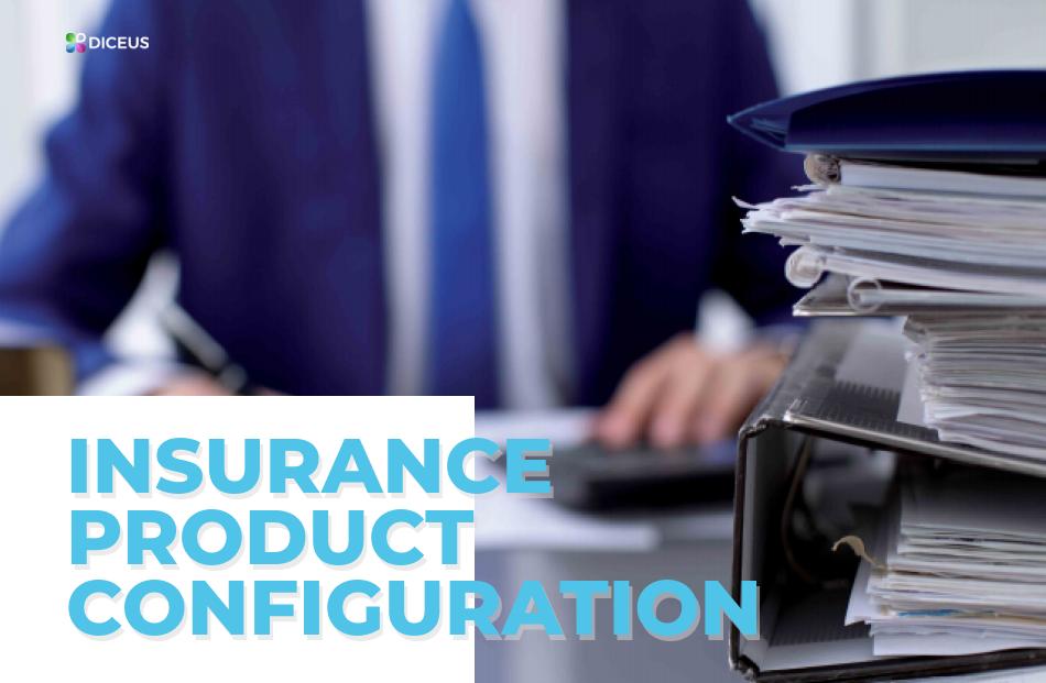 Insurance product configuration | Diceus