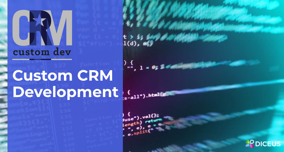 Custom CRM development | Diceus