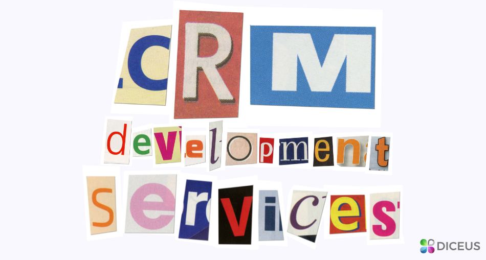 CRM development services | Diceus