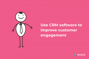 CRM software to increase customer engagement | Diceus