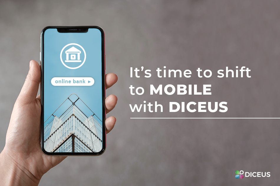 Shift to mobile banking with Diceus